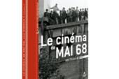 L'insaisissable cinéma de Mai 68