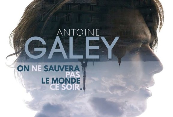 "Musique: Antoine Galey sort son E.P. ""On ne sauvera pas le monde ce soir"""