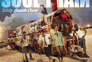 Critique Musicale: Dirty South Crew – Soul Train (2018)