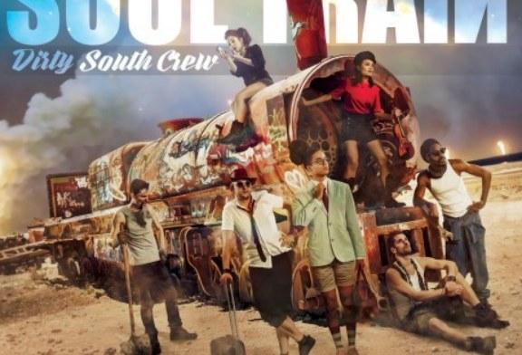 Critique Musicale: Dirty South Crew – Soul Train (2018)