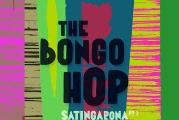 Musique: The Bongo Hopprésente son deuxième album,Satingarona Pt 2