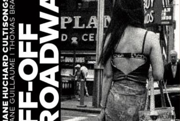 Stéphane Huchard annonce son nouvel album Off-Off Broadway