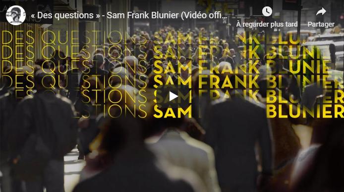 des question Sam Franck Blunier  Clip