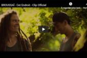 """Découvrez """"Cet Endroit"""", le nouveau clip de Broussaï"""