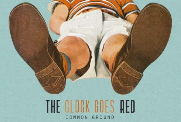 C.P. : Découvrez The Clock Goes Red de Common Ground