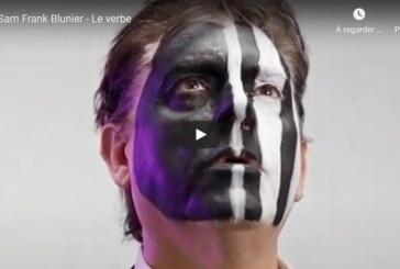 """""""Le Verbe"""", le nouveau clip de Sam Frank Blunier"""