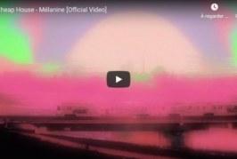 """Découvrez """"Mélanine"""", le 1er clip de Cheap House"""